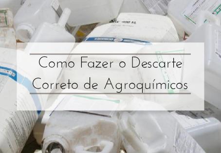Como Fazer o Descarte Correto das Embalagens de Agroquímicos