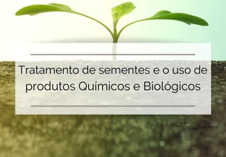 Tratamento de sementes e o uso de produtos Químicos e Biológicos
