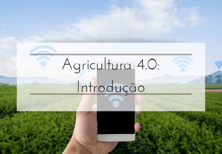 Agricultura 4.0: Introdução