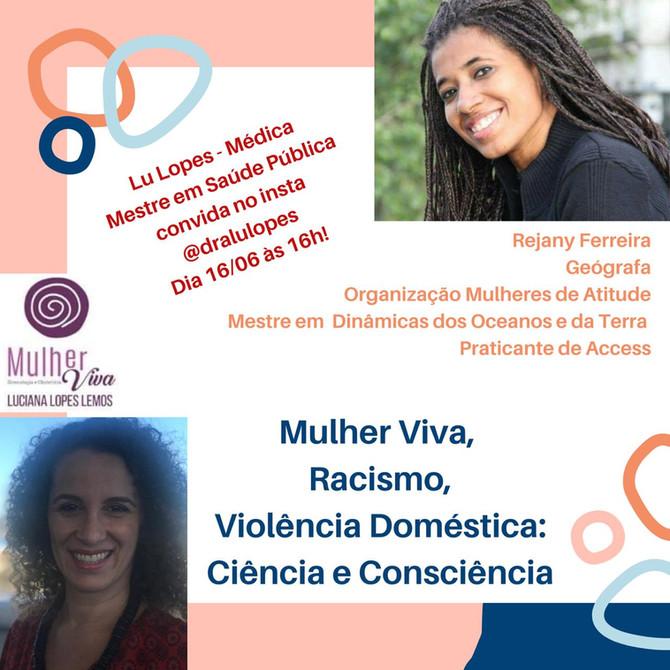 Mulher Viva, Racismo, Violência Doméstica: Ciência e Consciência