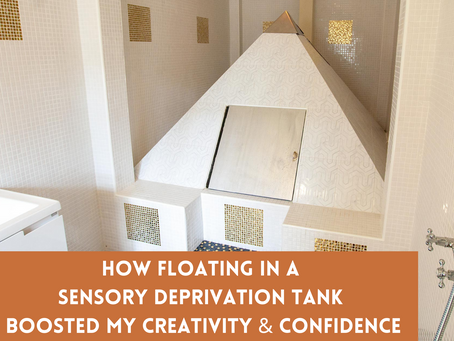 How Floating in a Sensory Deprivation Tank Boosted My Creativity and Confidence