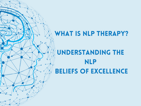 What is NLP Therapy? Understanding the 16 NLP Beliefs of Excellence