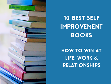 10 Best Self Improvement Books: How To Win at Life, Work & Relationships