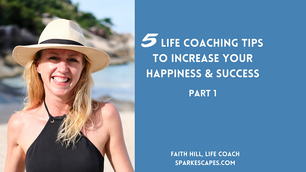 Life coaching tips to increase your happiness and success