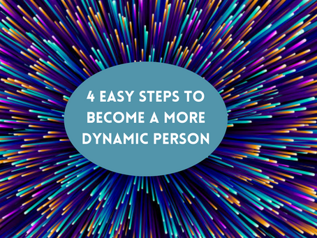 4 Easy Steps To Become A More Dynamic Person