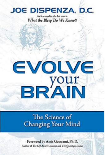 Best Self Help Books: Joe Dispenza book; Evolve Your Brain