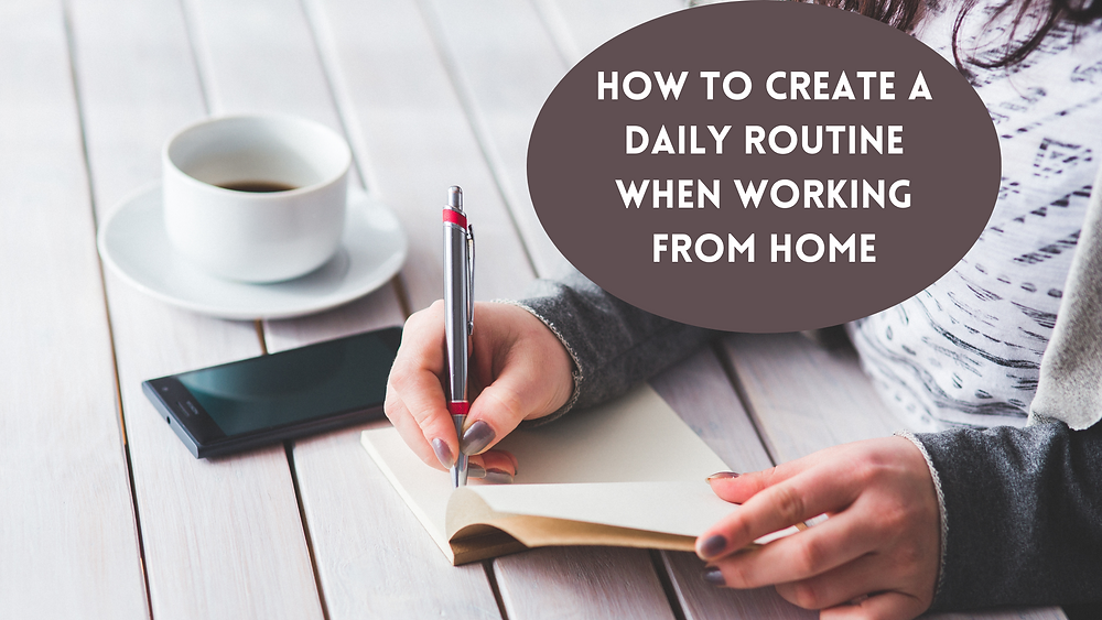 How to create a daily routine working from home