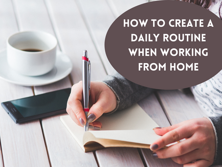 How to Create A Daily Routine When Working From Home