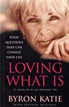 Best Self Help Books: Byron Katie book - Loving What Is
