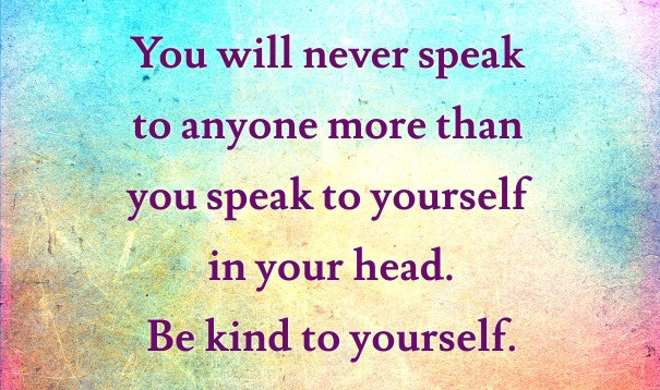Inspirational quote be kind to yourself
