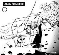 LAISSEZ-NOUS-SORTIR.jpg