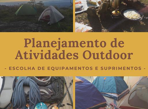 Planejamento de Atividades Outdoor - Escolha de equipamentos e suprimentos
