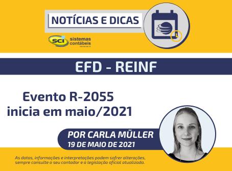 EFD-Reinf: Evento R-2055 inicia em maio/2021
