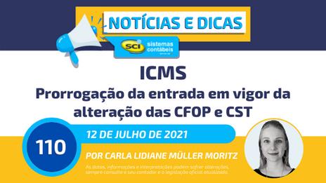 ICMS - Prorrogação da entrada em vigor da alteração das CFOP e CST