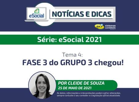 Série eSocial 2021: Tema 4: FASE 3 do GRUPO 3 chegou!