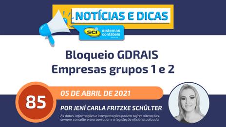Bloqueio GDRAIS - Empresas grupos 1 e 2