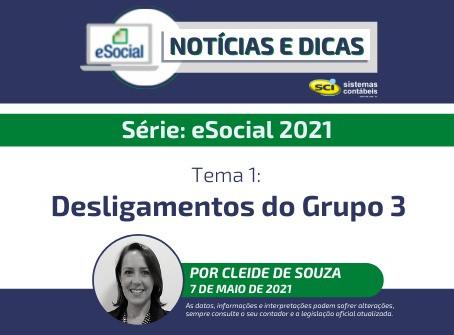 Série: eSocial 2021 - Tema 1: Desligamentos do Grupo 3