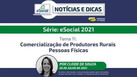 Série eSocial 2021 - Tema 11: Comercialização de Produtores Rurais Pessoas Físicas