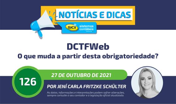 DCTFWeb - o que muda a partir desta obrigatoriedade?