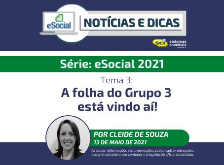 Série eSocial 2021 - Tema 3: A folha do Grupo 3 está vindo aí!