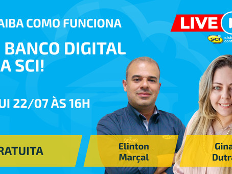 LIVE SCI - Saiba como funciona o Banco Digital da SCI!