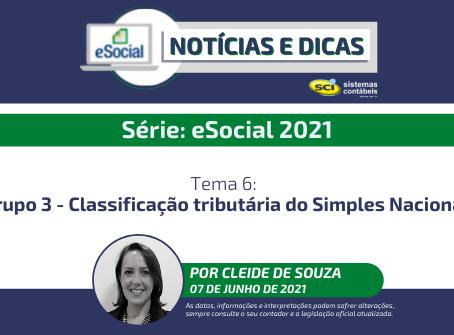 Série eSocial 2021 - Tema 6: Grupo 3 - Classificação tributária do Simples Nacional
