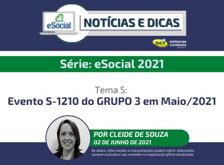 Série eSocial 2021 - Tema 5: Evento S-1210 do GRUPO 3 em Maio/2021