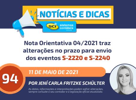 Nota Orientativa 04/2021 traz alterações no prazo para envio dos eventos S-2220 e S-2240