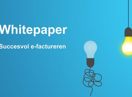 Whitepaper 'Succesvol e-factureren'