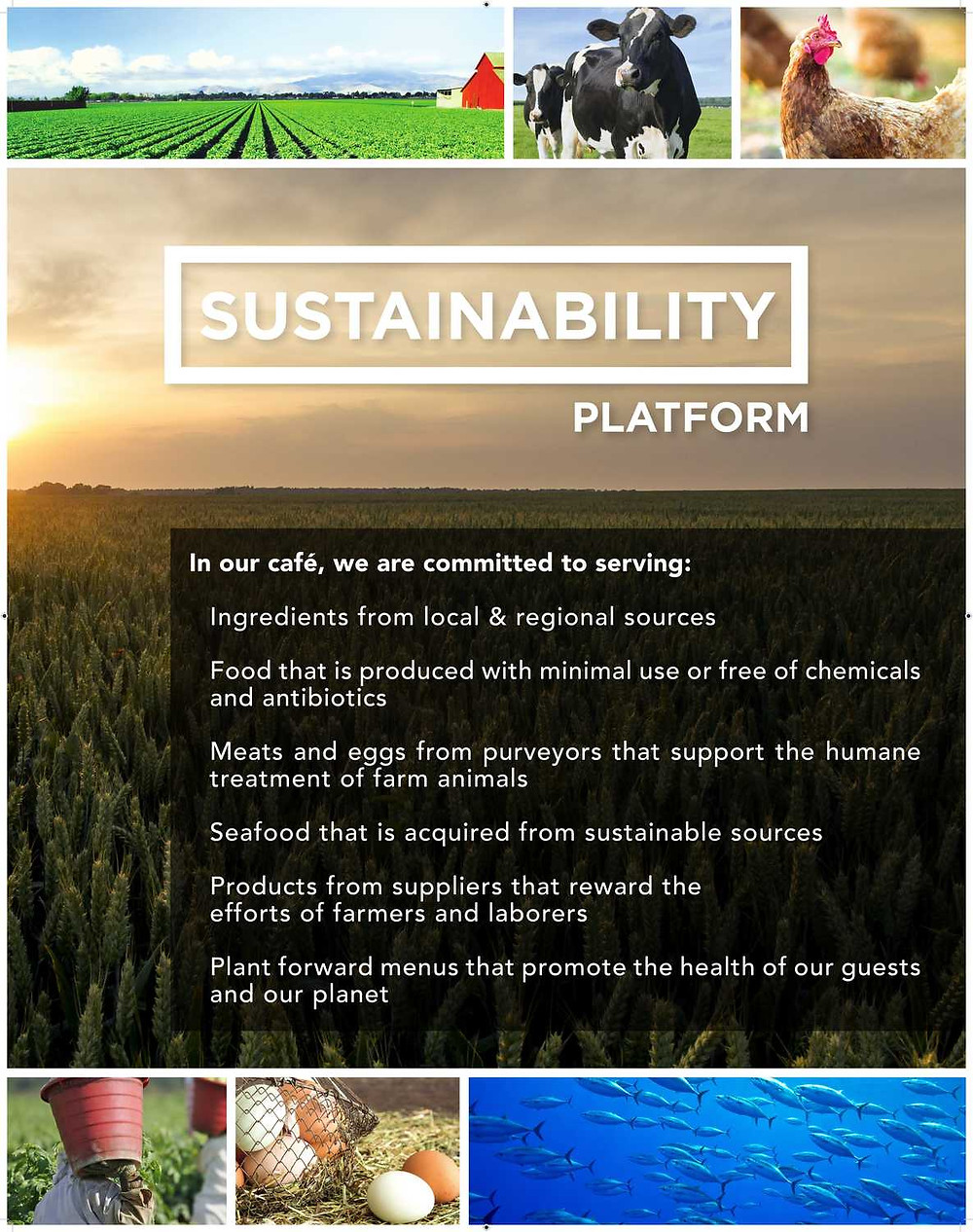 Sustainability platform on UNF campus is committed to serving ingredients from local and regional sources, food that is produced with minimal use or free of chemicals and antibiotics, meats and eggs from purveyors that support the humane treatment of farm animals, seafood that is acquired from sustainable sources, products from suppliers that reward the efforts of farmers and laborers, plant forward menus that promote the health of our guests and our planet.