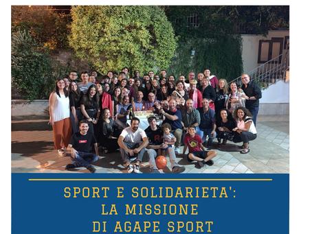 SPORT E SOLIDARIETA': LA MISSIONE DI AGAPE SPORT