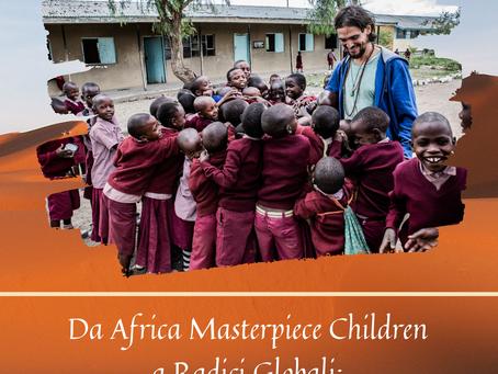 DA AFRICA MASTERPIECE CHILDREN A RADICI GLOBALI: UN'ASSOCIAZIONE CON L'AFRICA NEL CUORE