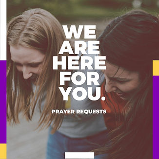 We Are Here For You - PRAYER REQUESTS lr