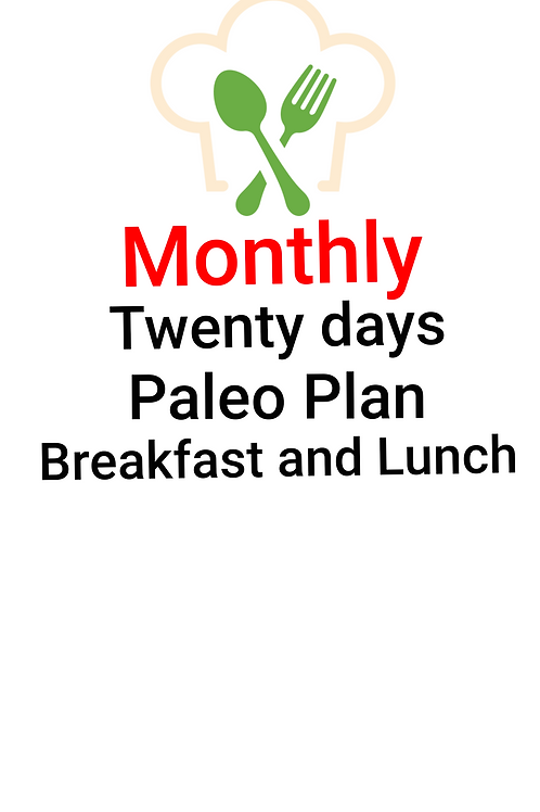 TWENTY DAYS PALEO PLAN, BREAKFAST AND LUNCH. 40 meals