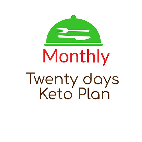 TWENTY DAYS KETO PLAN,  LUNCH AND DINNER, TWO LUNCHES OR TWO DINNERS