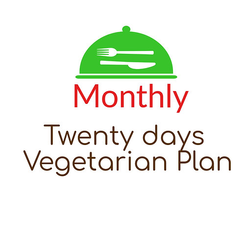 TWENTY DAYS VEGETARIAN PLAN, BREAKFAST,  LUNCH AND DINNER