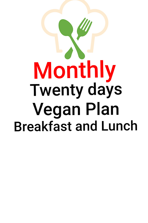 TWENTY DAYS VEGAN PLAN, BREAKFAST AND LUNCH. 40 Meals