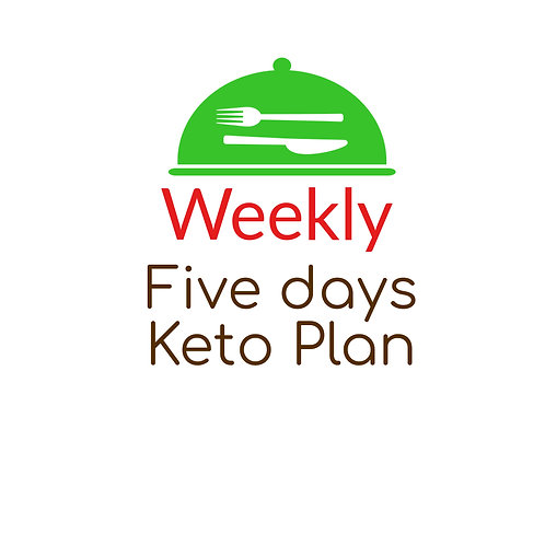 FIVE DAYS KETO PLAN, BREAKFAST, LUNCH AND DINNER