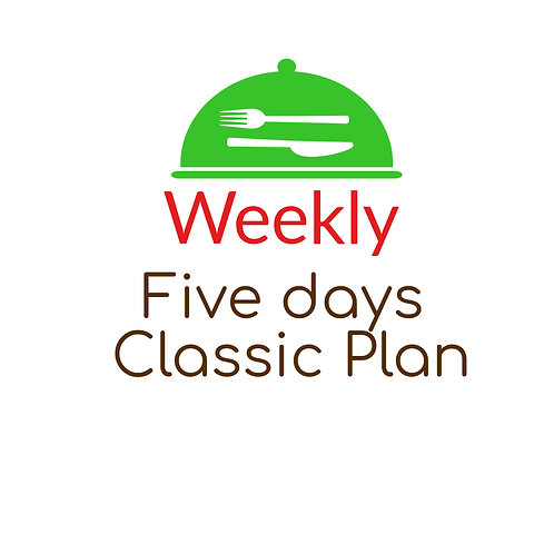 FIVE DAYS CLASSIC PLAN,  BREAKFAST, LUNCH AND DINNER