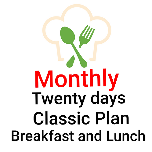 TWENTY DAYS CLASSIC PLAN BREAKFAST AND LUNCH. 40 Meals