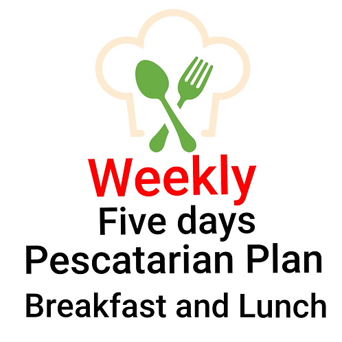 FIVE DAYS PESCATARIAN PLAN, BREAKFAST AND LUNCH. 10 Meals