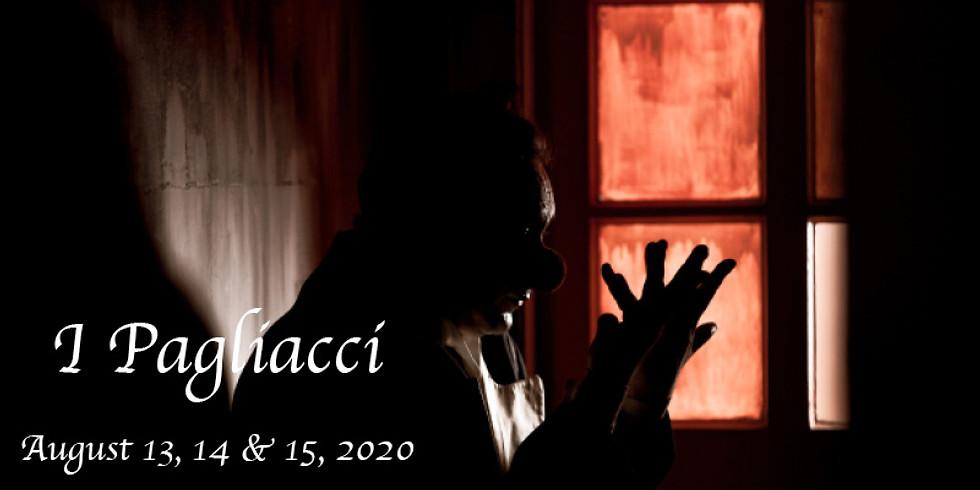 I Pagliacci: August 13, 14, & 15, 2020