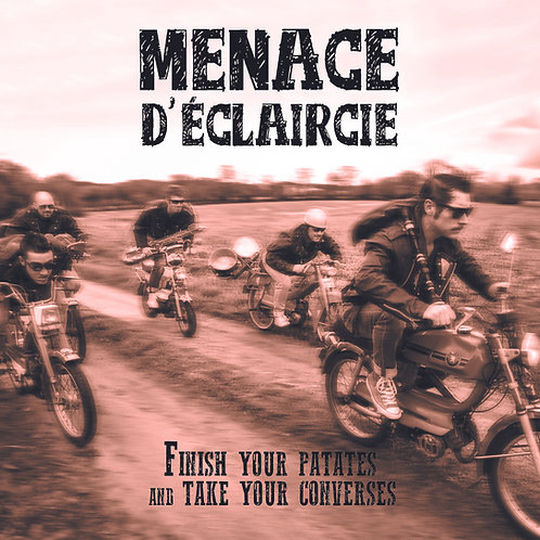 """Finish your patates and take your converses"" - MENACE D'ÉCLAIRCIE - KR12"