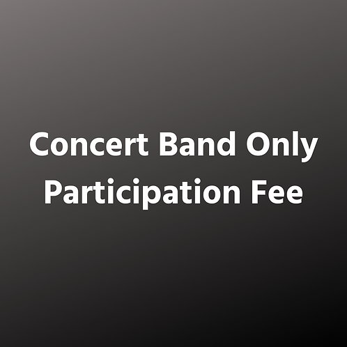 Concert Band Only Participation Fee