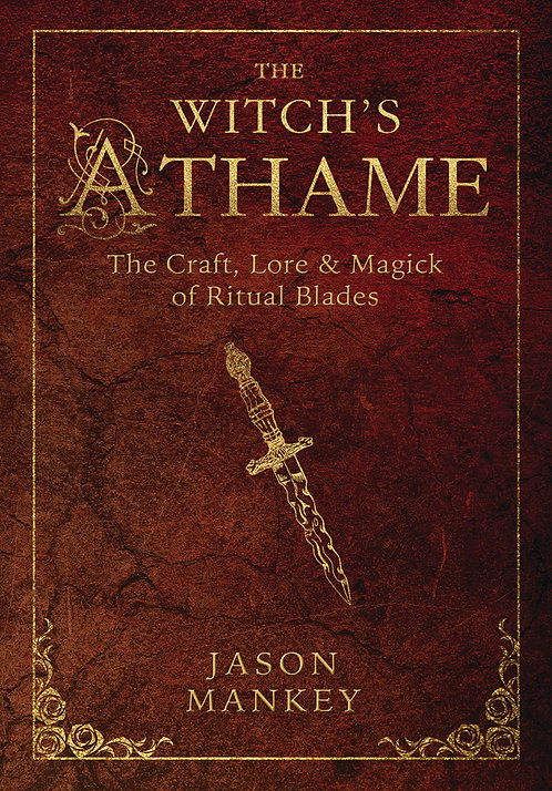 THE WITCH'S ATHAME - JASON MANKEY