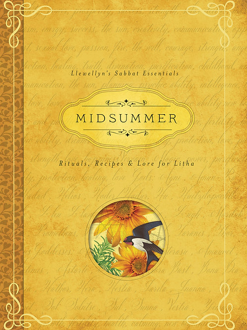 MIDSUMMER - RITUALS, RECIPES & LORE FOR LITHA