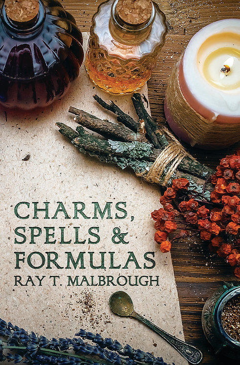 CHARMS, SPELLS & FORMULAS - RAY T.MALBROUGH