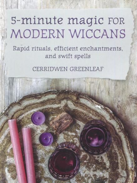 5-MINUTE MAGIC FOR MODERN WICCANS - CERRIDWEN GREENLEAF