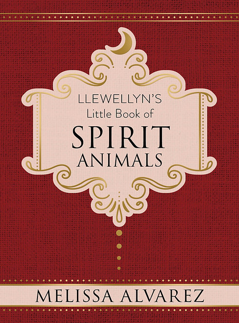 LLEWELLYN'S LITTLE BOOK OF: SPIRIT ANIMALS - MELISSA ALVAREZ