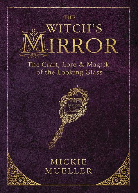 THE WITCH'S MIRROR - MICKIE MUELLER